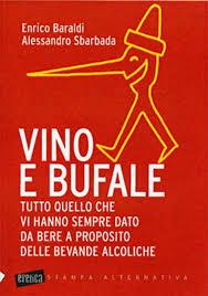 Vino e bufale 0 Cavalese: Presentazione del libro VINO E BUFALE. Venerdì 27 aprile.