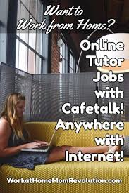 Tutoring Job Resume Online Tutor Jobs With Cafetalk Work At Home Mom Revolution