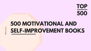 500 motivational and self improvement books u2013 bookadvice u2013 medium