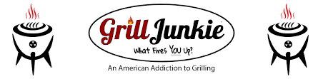 GrillJunkie   Addiction to Grilling   What Fires YOU Up  GrillJunkie     Addiction to Grilling What Fires YOU