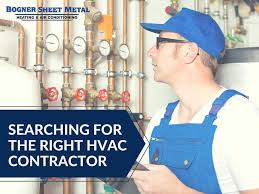searching for the right hvac contractor bogner sheet metal
