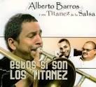 Alberto BARROS Y Sus TITANEZ De La SALSA : Estos Si Son Los Titanez. - ALBERTO_BARROS_Titanes
