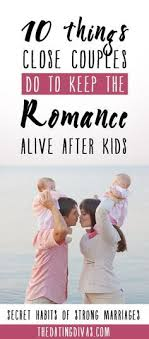 Things Strong Couples Do to Keep the Romance in Marriage After Kids  How many