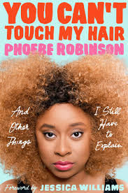 You Can     t Touch My Hair by Phoebe Robinson