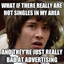 conspiracy keanu - what if there really are hot singles in my area