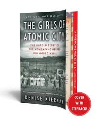 the girls of atomic city the untold story of the women who helped