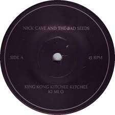 45cat - Nick Cave And The Bad Seeds - King Kong Kitchee Kitchee Ki ... - nick-cave-and-the-bad-seeds-king-kong-kitchee-kitchee-ki-mi-o-2011