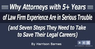 Sample Attorney Resume Solo Practitioner by Why Attorneys With 5 Years Of Law Firm Experience Are In Serious