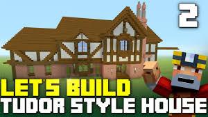 Tudor Style by Minecraft Xbox One Let U0027s Build A Tudor Style House Part 2