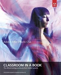adobe after effects cs6 classroom in a book 1st edition buy