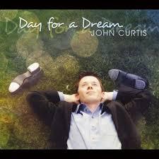 John Curtis: Day For A Dream (CD) – jpc - 0884501758420