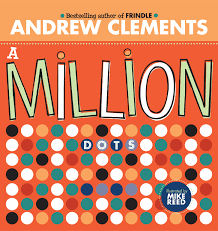 a million dots book by andrew clements mike reed official