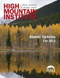 HMI Alumni News Fall      by High Mountain Institute   issuu