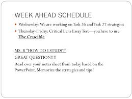 WEEK AHEAD SCHEDULE Wednesday  We are working on Task    and Task    strategies Thursday    In a critical lens essay