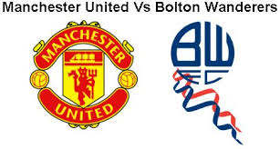Manchester United – Bolton Wanderers Watch