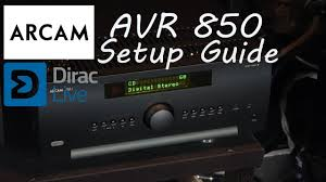 best high end home theater receiver arcam avr 850 dirac live setup guide high end av home cinema