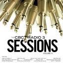 CBC Radio 3 Sessions Vol. 3 CD
