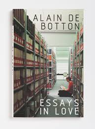 Essays in Love   Alain de Botton Alain de Botton The book is an intriguing blend of novel and non fiction  As in a novel  there are characters and realistic settings  but these are blended in with a host