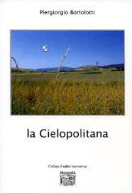 %name La Cielopolitana il nuovo libro di Piergiorgio Bortolotti