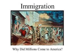Immigration Why Did Millions Come to America   Economic and employment opportunities Avoid forced military