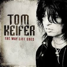 Tom Keifer, the way life goes