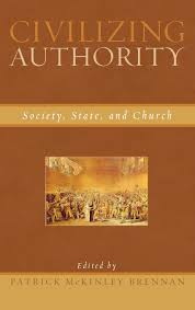 Indeed Ckm Civilizing Authority Society State And Church Patrick Brennan