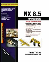 nx 8 5 for designers prof sham tickoo purdue univ cadcim