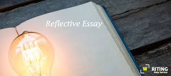 What Is A Reflective Essay And Why Avail Reflective Essay Writing Help Service Writing Help Service
