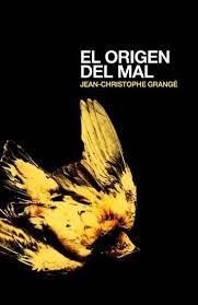 Jean-Christophe Grangé, El origen del mal Images?q=tbn:ANd9GcQhsD5uUni1IPebwfNduYGGXy2i9Z6SgqEaMmaVOB0RCPfkVIZj