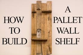 Build Wooden Shelf Unit by How To Build A Pallet Wall Shelf Youtube