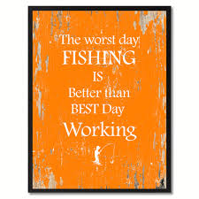the worst day fishing quote saying gift ideas home décor wall art