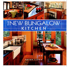 the new bungalow kitchen peter labau 9781561588626 amazon com