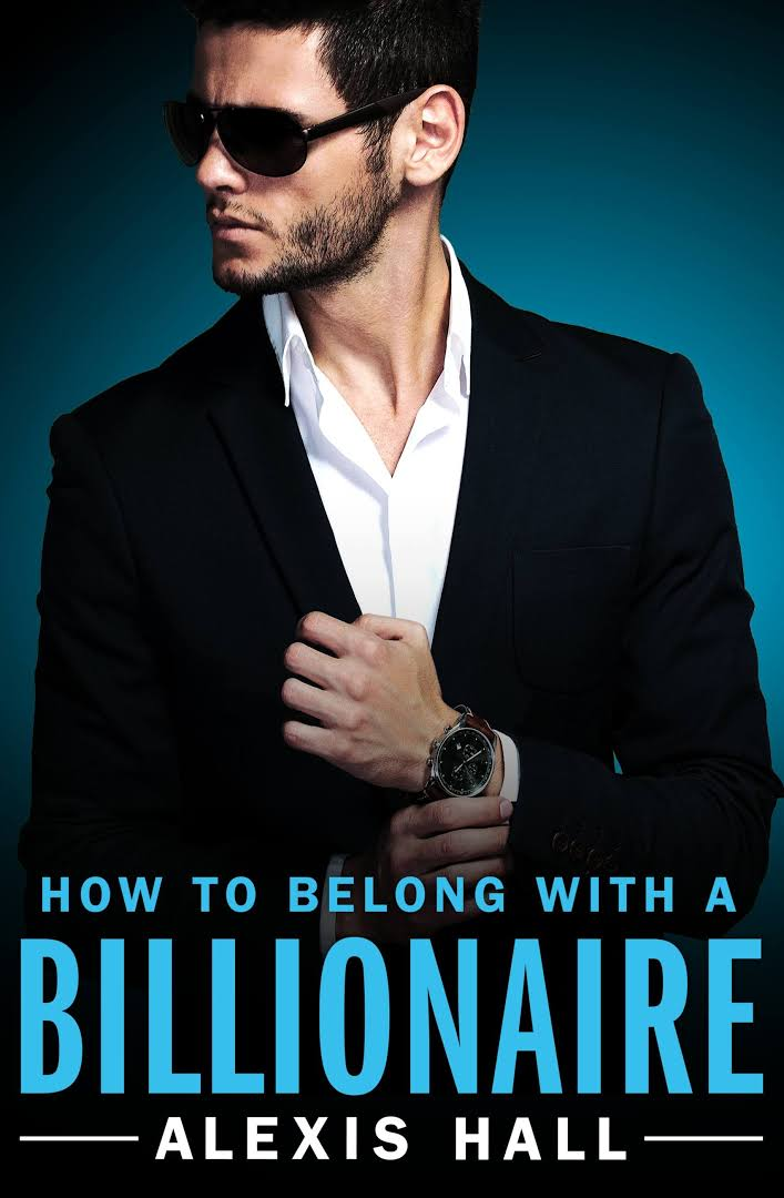 Image result for how to belong to a billionaire alexis hall