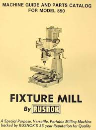 rusnok model 850 fixture milling machine operator u0027s u0026 parts manual
