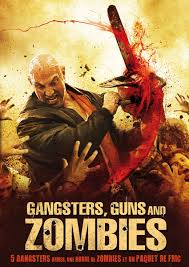 Gangsters Guns And Zombies 2012..