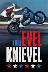 I Am Evel Knievel