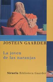 Jostein Gaarder, La joven de las naranjas Images?q=tbn:ANd9GcQvx7-p43Db80EWwVrKnfLxWBvWbK9nlKNTs0KGbyH_WcFs07_UQw