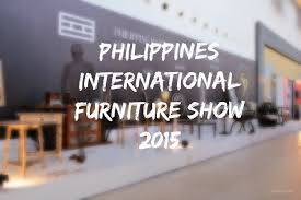 Best Home Design Blogs 2015 Philippines International Furniture Show 2015 Includes