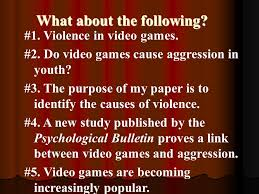 The Thesis Statement For Opinion Essays  First    what is not a     Violence in video games      Do video games cause aggression