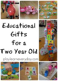 educational gifts for a two year old play and learn every day