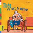 """Afficher """"Théo va chez le docteur"""""""