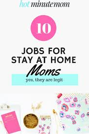 Stay At Home Mom Duties For Resume Best 25 Jobs At Home Ideas Only On Pinterest Make Money From