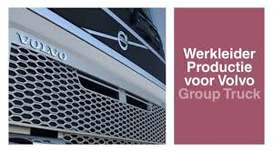 volvo group trucks job werkleider productie m v bij volvo group truck operations