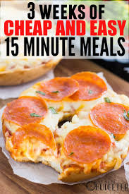 Dinners Ideas For Two 3 Weeks Of Cheap Dinners Ready In Under 15 Minutes 15 Minute