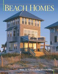 Finehomebuilding Beach Homes Best Of Fine Homebuilding Editors Of Fine