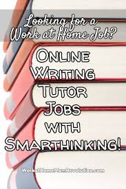 Tutoring Job Resume Work At Home Online Writing Tutor Jobs With Smarthinking Work