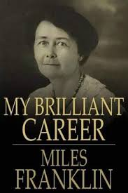 MILES FRANKLIN - MY BRILLIANT CAREER - NOVEL & MOVIE