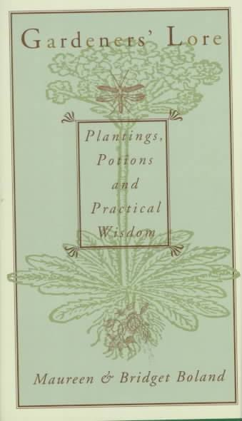 Image result for Gardeners' Lore: Plantings, Potions, and Practical Wisdom Bridget Boland