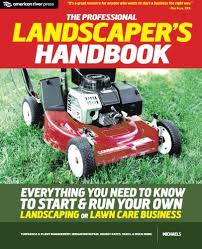 What Do Landscapers Do by The Professional Landscaper U0027s Handbook Everything You Need To