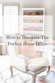 Decorate A Home Office 7 Tips For Decorating A Home Office